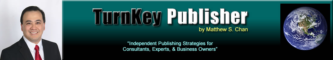 TurnKey Publishing by Matthew Chan: Independent Book Publishing, Audio Publishing, CEO Publishing, Accelerated Publishing, Self-Publishing